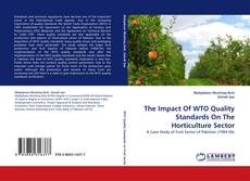 Bookcover of The Impact Of WTO Quality Standards On The Horticulture Sector