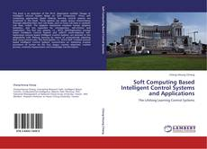 Bookcover of Soft Computing Based Intelligent Control Systems and Applications