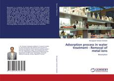 Bookcover of Adsorption process in water treatment - Removal of metal ions