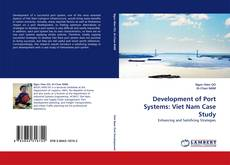 Bookcover of Development of Port Systems: Viet Nam Case Study