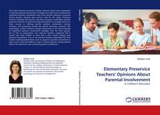 Couverture de Elementary Preservice Teachers' Opinions About Parental Involvement
