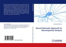 Bookcover of Neural Networks Approach to Biocomposites Analysis