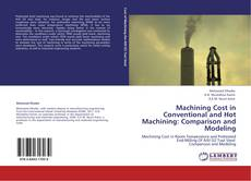 Portada del libro de Machining Cost in Conventional and Hot Machining: Comparison and Modeling