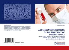 Bookcover of ADOLESCENCE PERCEPTIONS OF THE RELEVANCE OF BARRIERS TO VCT