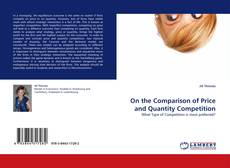 Bookcover of On the Comparison of Price and Quantity Competition