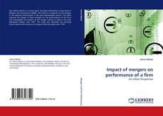 Bookcover of Impact of mergers on performance of a firm