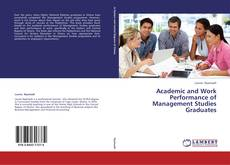 Bookcover of Academic and Work Performance of Management Studies Graduates