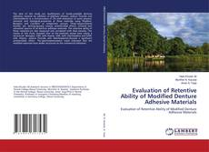 Couverture de Evaluation of Retentive Ability of Modified Denture Adhesive Materials