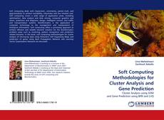 Bookcover of Soft Computing Methodologies for Cluster Analysis and Gene Prediction