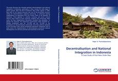 Bookcover of Decentralisation and National Integration in Indonesia