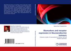 Portada del libro de Biomarkers and receptor expression in Neuroendocrine tumours