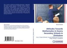 Portada del libro de Attitudes Towards Mathematics In Gweru Secondary Schools In Zimbabwe