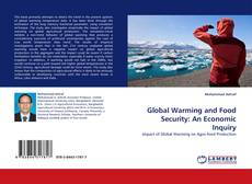 Bookcover of Global Warming and Food Security: An Economic Inquiry