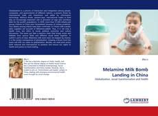 Bookcover of Melamine Milk Bomb Landing in China