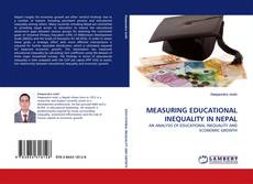 MEASURING EDUCATIONAL INEQUALITY IN NEPAL kitap kapağı
