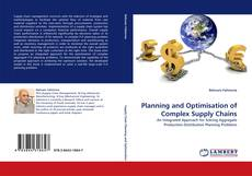 Обложка Planning and Optimisation of Complex Supply Chains
