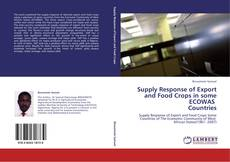 Supply Response of Export and Food Crops in some ECOWAS Countries的封面