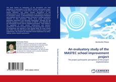 Bookcover of An evaluatory study of the MASTEC school improvement project