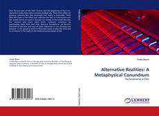 Bookcover of Alternative Realities: A Metaphysical Conundrum