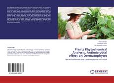 Bookcover of Plants Phytochemical Analysis, Antimicrobial effect on Dermatophytes