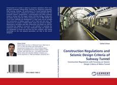 Construction Regulations and Seismic Design Criteria of Subway Tunnel的封面