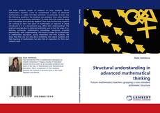 Bookcover of Structural understanding in advanced mathematical thinking