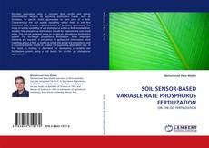 Bookcover of SOIL SENSOR-BASED VARIABLE RATE PHOSPHORUS FERTILIZATION