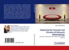Bookcover of Exploring the Concept and Practice of Research Methodology