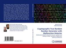 Bookcover of Cryptographic True Random Number Generator with Malfunction Detector