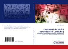 Fault-tolerant Cells for Nanoelectronic Computing kitap kapağı
