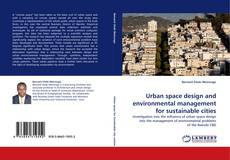 Bookcover of Urban space design and environmental management for sustainable cities