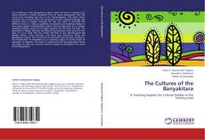 Couverture de The Cultures of the Banyakitara