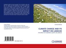 Bookcover of CLIMATE CHANGE AND ITS IMPACT ON LANDUSE