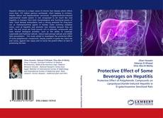Portada del libro de Protective Effect of Some Beverages on Hepatitis