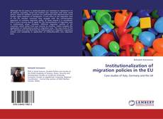 Bookcover of Institutionalization of migration policies in the EU