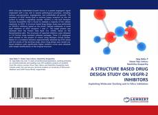 Portada del libro de A STRUCTURE BASED DRUG DESIGN STUDY ON VEGFR-2 INHIBITORS
