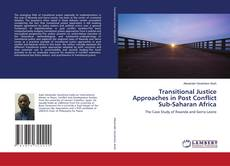Bookcover of Transitional Justice Approaches in Post Conflict Sub-Saharan Africa