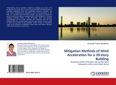 Buchcover von Mitigation Methods of Wind Acceleration for a 39-story Building