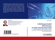 Buchcover von 2-Methoxyestradiol Effectiveness on Glial and Neuronal Cells