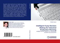 Intelligent Fuzzy Decision Making for Industrial Production Planning kitap kapağı
