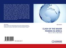 Bookcover of CLASH OF THE MAJOR POWERS IN AFRICA
