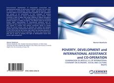 Bookcover of POVERTY, DEVELOPMENT and INTERNATIONAL ASSISTANCE and CO-OPERATION