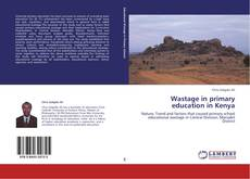 Wastage in primary education in Kenya kitap kapağı