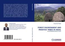 Capa do livro de FOREST ENVIRONMENT AND PRIMITIVE TRIBES IN INDIA:
