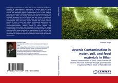 Bookcover of Arsenic Contamination in water, soil, and food materials in Bihar