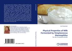 Physical Properties of Milk Fermented by Streptococcus thermophilus kitap kapağı