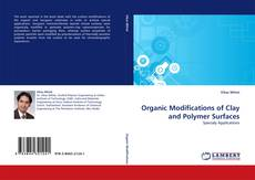 Bookcover of Organic Modifications of Clay and Polymer Surfaces