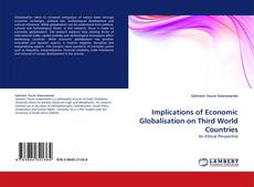 Bookcover of Implications of Economic Globalisation on Third World Countries