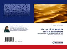 Bookcover of The  role of Silk Roads  in Tourism development