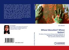 Bookcover of Whose Education? Whose Nation?